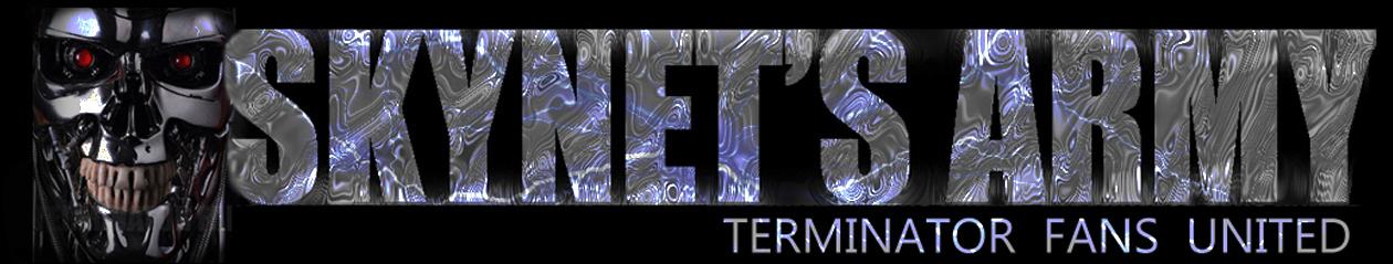 SKYNET'S ARMY  :  TERMINATOR FANS UNITED – SkynetsArmy.com